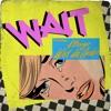 Wait (feat. A Boogie wit da Hoodie) - Single