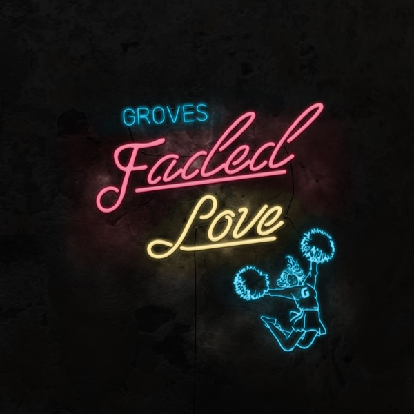 GROVES - Faded Love (Single) (2017)