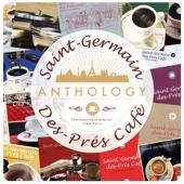 Saint-Germain-des-Prés-Café - Anthology