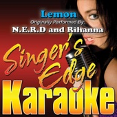 Download Singer's Edge Karaoke - Lemon (Originally Performed By N.E.R.D & Rihanna) [Karaoke]