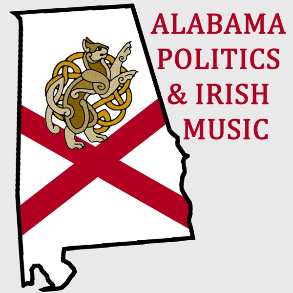 Alabama Politics & Irish Music