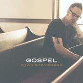 The Gospel - Ryan Stevenson