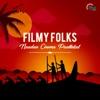 Filmy Folks - Naadan Cinema Paattukal