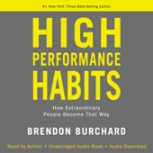 Brendon Burchard - High Performance Habits: How Extraordinary People Become That Way (Unabridged)  artwork