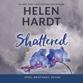 Helen Hardt - Shattered: The Steel Brothers Saga, Book 7 (Unabridged)  artwork