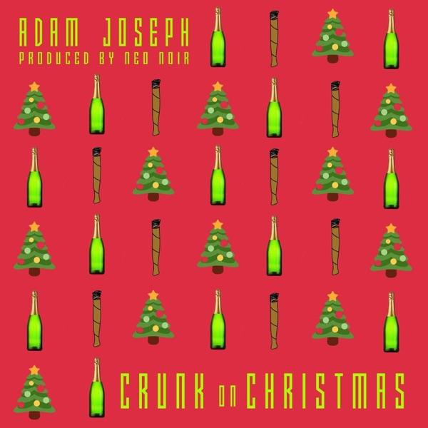 Adam Joseph - Crunk on Christmas (feat. Neo Noir) - Single