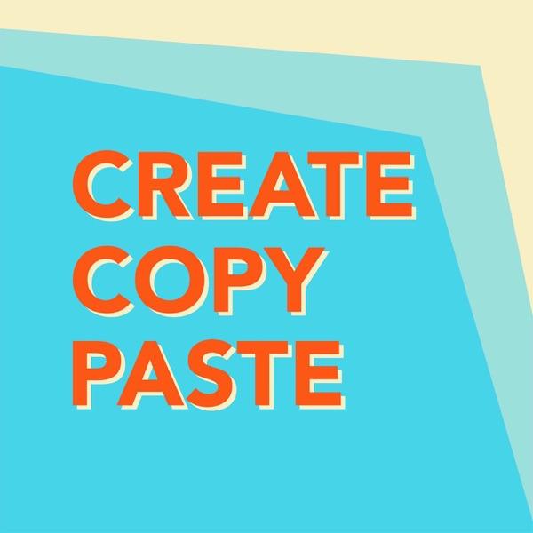 Create, Copy, Paste!