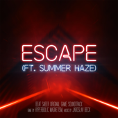 Escape (Beat Saber Soundtrack Teaser) [feat. Summer Haze]