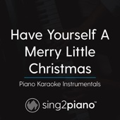 Have Yourself a Merry Little Christmas (Key of F#) [Piano Karaoke Version]