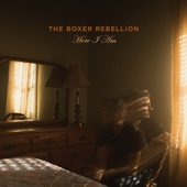The Boxer Rebellion - Here I Am artwork