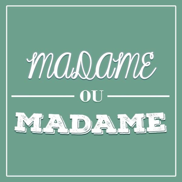 Madame ou Madame