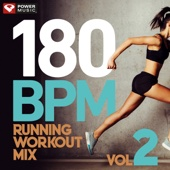 180 BPM Running Workout Mix Vol. 2 (60 Min Non-Stop Running Mix [180 BPM])
