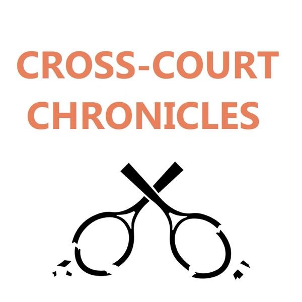 Cross-Court Chronicles
