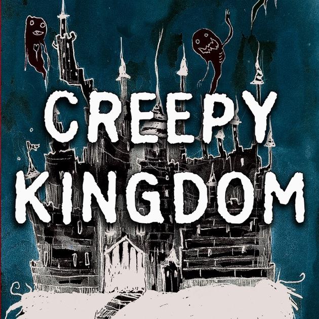 Creepy Kingdom By Monster Movie Media On Apple Podcasts