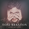 Long As I Live - Toni Braxton