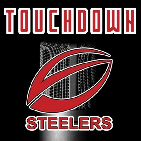 Touchdown Steelers Podcast