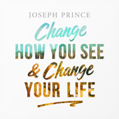 Change How You See and Change Your Life