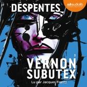 Vernon Subutex 3 - Virginie Despentes