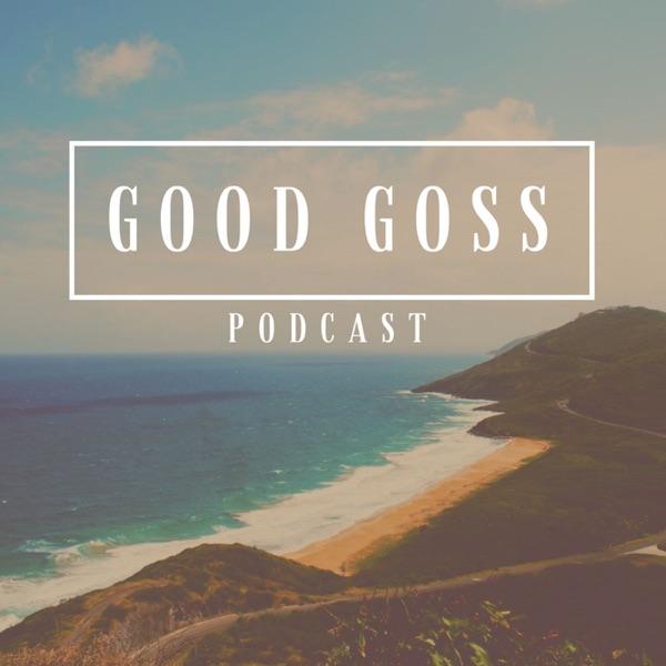 GoodGoss Podcast