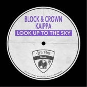 Look Up to the Sky - Block & Crown & Kaippa