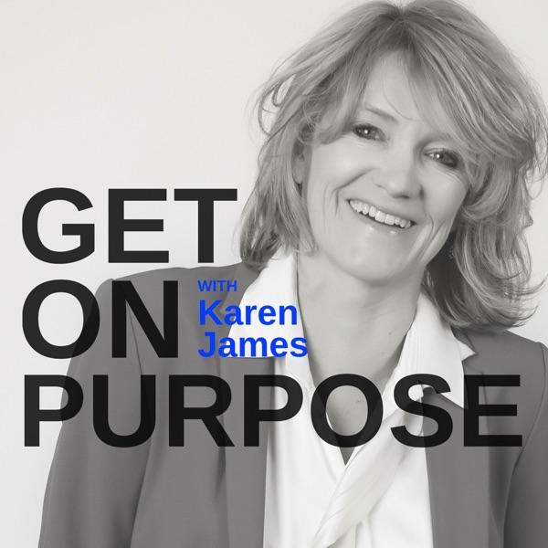 Get On Purpose with Karen James