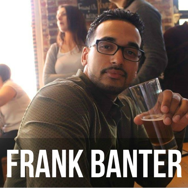 Podcast – Frank Banter