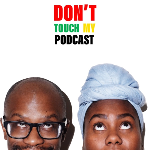 Don't Touch My Podcast