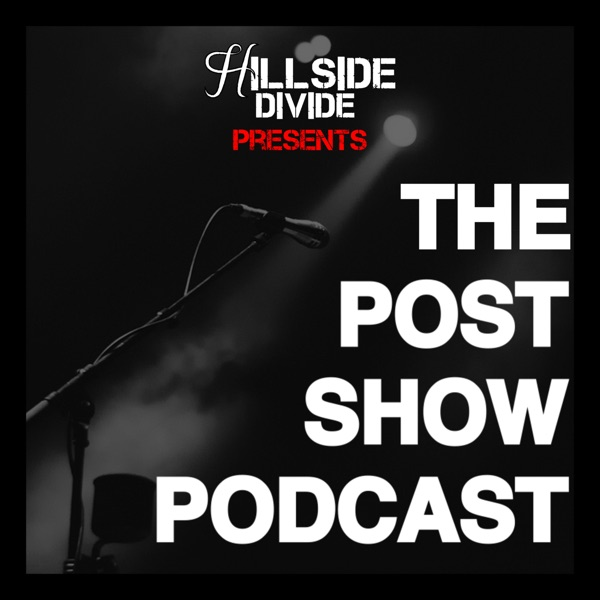 Hillside Divide presents: The Post-Show Podcast