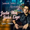Jeeta Tha Jiske Liye (Recreated Version)