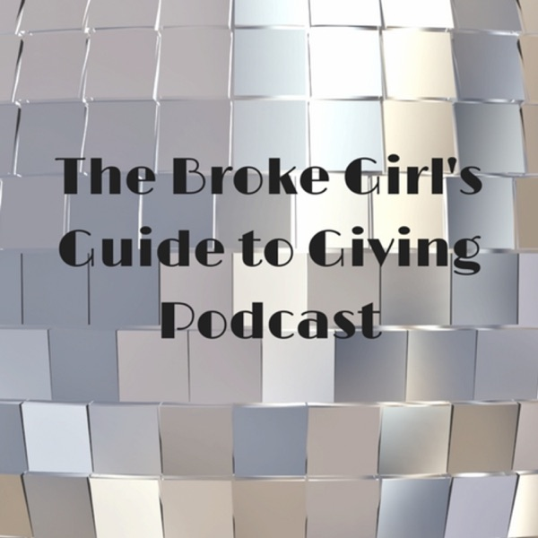 The Broke Girl's Guide to Giving