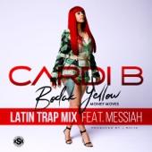 Bodak Yellow (feat. Messiah) [Latin Trap Remix] - Cardi B