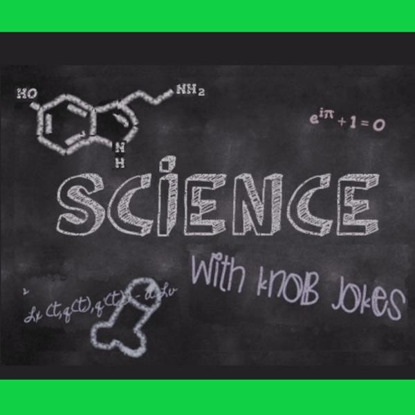 Science With Knob Jokes