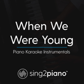 When We Were Young (Lower Key of Bb - Originally Performed by Adele (Piano Karaoke Version)