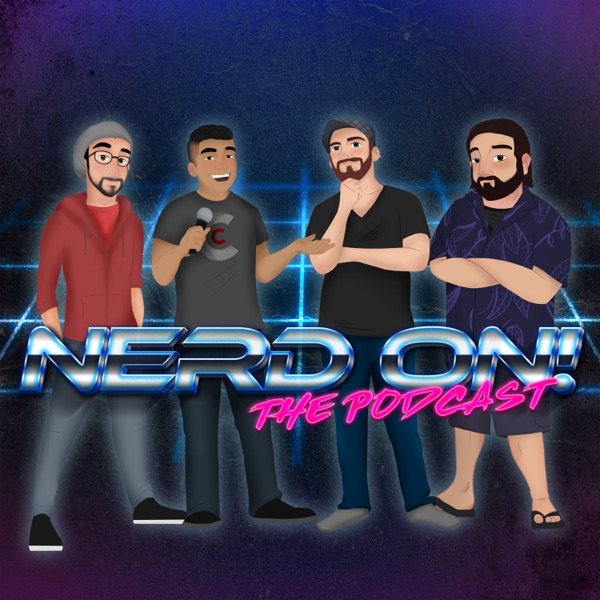 Nerd On! The Podcast