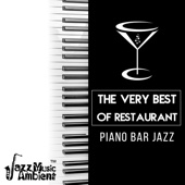 The Very Best of Restaurant Piano Bar Jazz: Mellow Piano Jazz Background for Dinner Party, Relaxing Cafe Bar Lounge & Coffee Shop