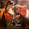 Ek Dil Ek Jaan From Padmavati Single