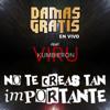 Damas Gratis - No Te Creas Tan Importante (feat. Viru Kumbieron) [En Vivo] ilustración