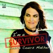 I'm a Survivor - Leslie Cours Mather