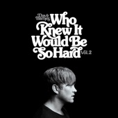 Who Knew It Would Be So Hard (Vol. 2) - EP