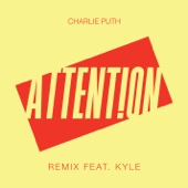 Attention (Remix) [feat. Kyle] - Charlie Puth