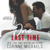 Corinne Michaels - One Last Time (Unabridged)  artwork