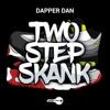 2 Step Skank Radio Edit Single
