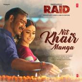 "Nit Khair Manga (From ""Raid"")"