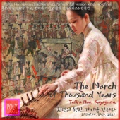The March of Thousand Years (TeRra Han-Kayageum)