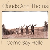 Clouds And Thorns - Come Say Hello artwork
