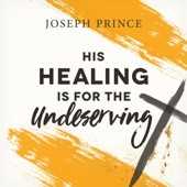 His Healing Is for the Undeserving