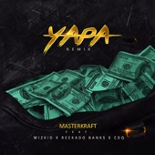 Yapa Remix (feat. Reekado Banks, CDQ & Wizkid)
