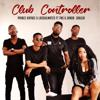 Club Controller (feat. TNS & Zanda Zakusa) - Prince Kaybee & LaSoulMates