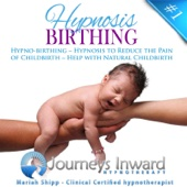 Hypno Birthing 1 Hypnosis to Reduce the Pain of Childbirth Help With Natural Childbirth Journeys Inward Hypnotherapy Mariah Shipp Ustaw na muzykę na czekanie
