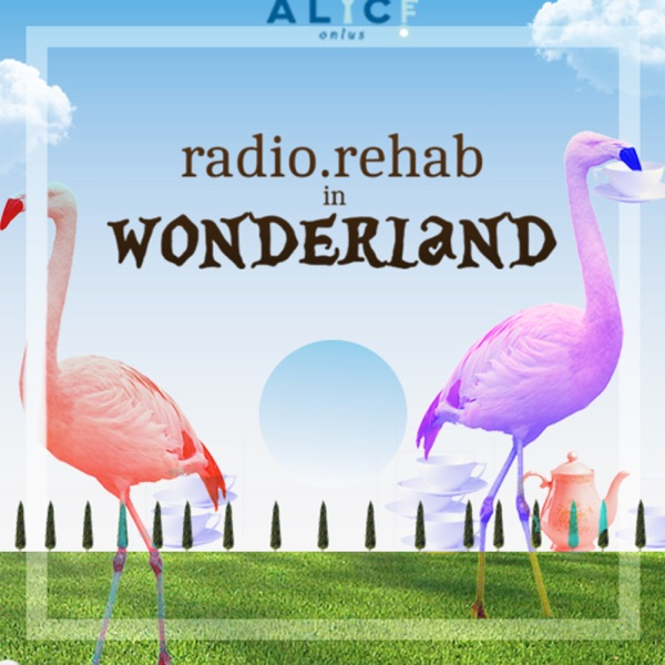 Radio Rehab In Wonderland